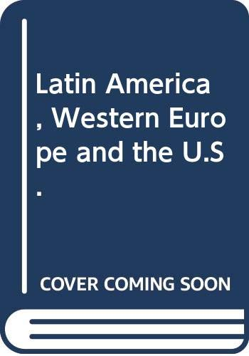 9780030005336: Latin America, Western Europe and the U.S. (Politics in Latin America)