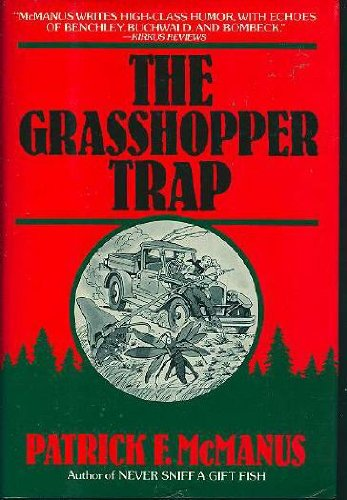 The Grasshopper Trap (Inscribed By Author): McManus, Patrick F.