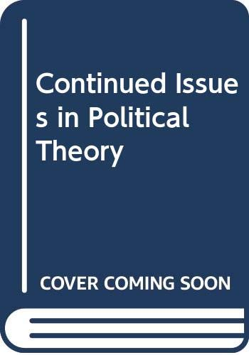 9780030008399: Continued Issues in Political Theory