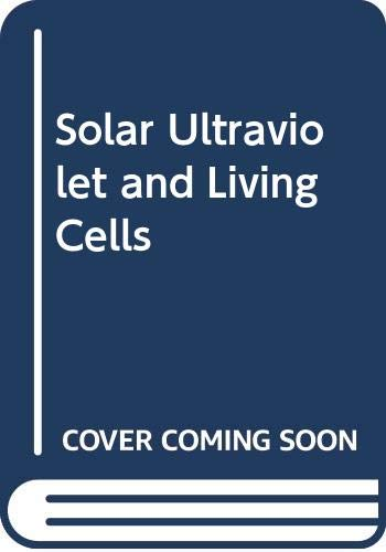 9780030008481: Solar Ultraviolet and Living Cells
