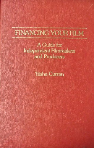 9780030009990: Financing Your Film: A Guide for Independent Filmmakers and Producers