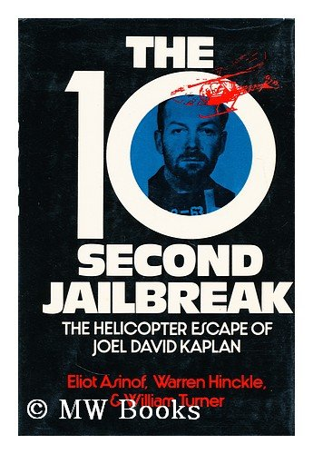 9780030010118: The 10-second jailbreak;: The helicopter escape of Joel David Kaplan