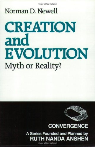 Creation and Evolution: Myth or Reality? (Convergence): Newell, N.D.