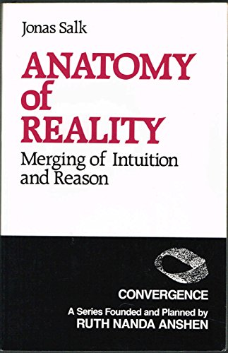 9780030010132: Anatomy of Reality: Merging of Intuition and Reality (Convergence)