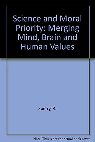 9780030010149: Science and Moral Priority: Merging Mind, Brain and Human Values (Convergence)
