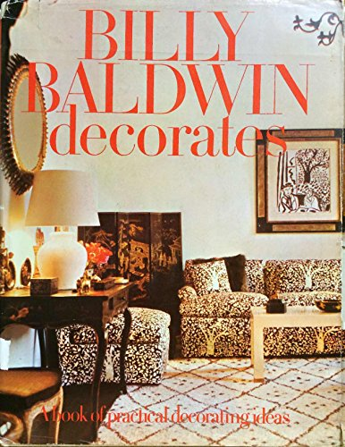 9780030010217: Billy Baldwin Decorates: A book of practical decorating ideas