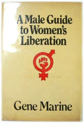 9780030010460: A male guide to women's liberation