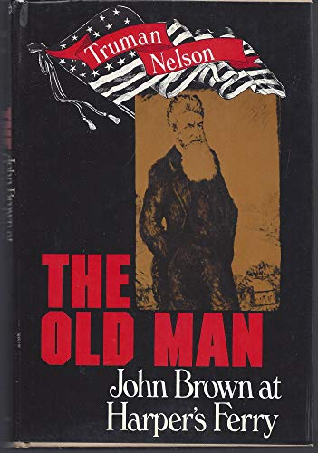 9780030010514: The old man;: John Brown at Harper's Ferry