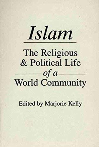 9780030010873: Islam: The Religious and Political Life of a World Community