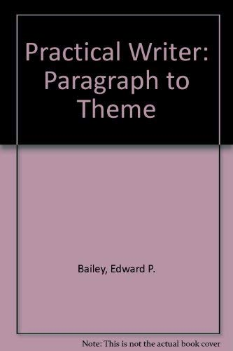 9780030012143: Practical Writer: Paragraph to Theme