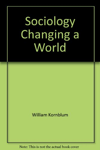 9780030014222: Sociology, Changing a World