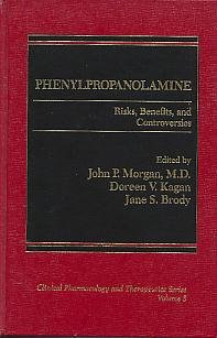9780030014376: Phenylpropanolamine (Clinical pharmacology and therapeutics series)