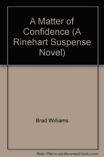 9780030014468: A matter of confidence (A Rinehart suspense novel)