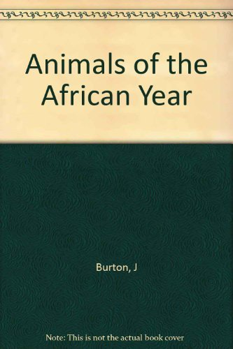 Animals of the African year; : The ecology of East Africa: Burton, Jane
