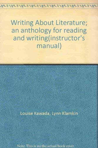 9780030015076: Writing About Literature; an anthology for reading and writing(instructor's manual)