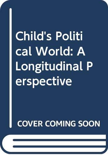 9780030015298: Child's Political World: A Longitudinal Perspective