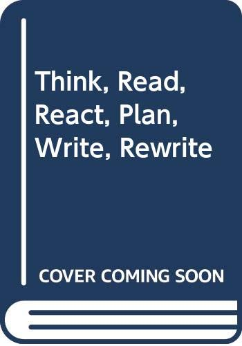 9780030016028: Think, Read, React, Plan, Write, Rewrite