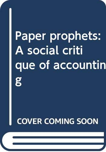 9780030016578: Paper prophets: A social critique of accounting