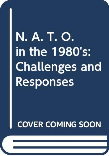 9780030017728: N. A. T. O. in the 1980's : Challenges and Responses