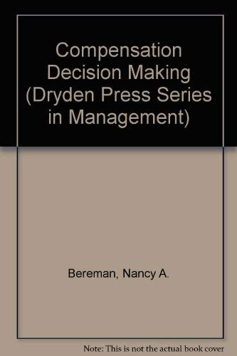 9780030018695: Compensation Decision Making: A Computer-Based Approach (Dryden Press Series in Management)