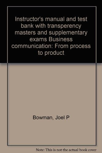 9780030018992: Instructor's manual and test bank with transperency masters and supplementary exams Business communication: From process to product