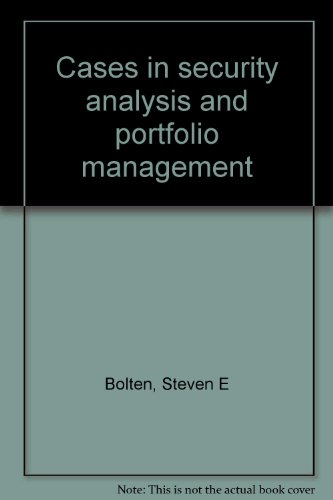 Cases in security analysis and portfolio management: Steven E Bolten