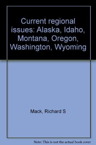 9780030020537: Current regional issues: Alaska, Idaho, Montana, Oregon, Washington, Wyoming