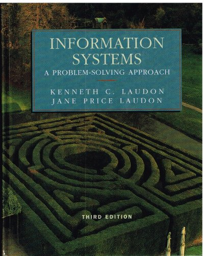Information Systems: A Problem-Solving Approach (The Dryden: Kenneth C. Laudon