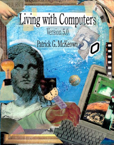 9780030020698: Living With Computers (The Dryden Press series in information systems)