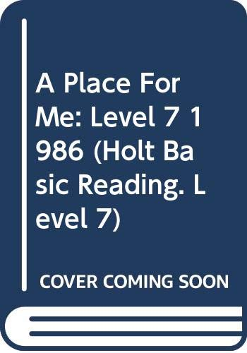 9780030023347: A Place For Me: Level 7 1986 (Holt Basic Reading. Level 7)