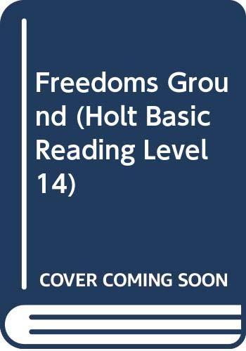 9780030023873: Freedoms Ground (Holt Basic Reading Level 14)