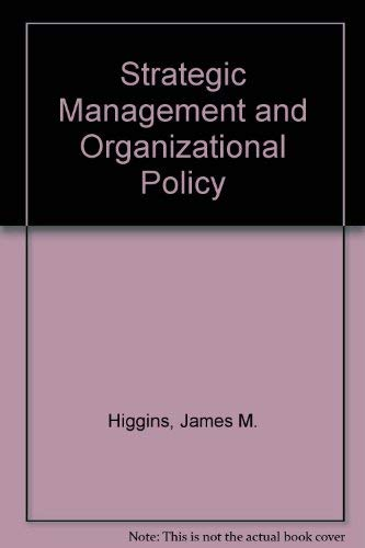 9780030024184: Strategic Management and Organizational Policy