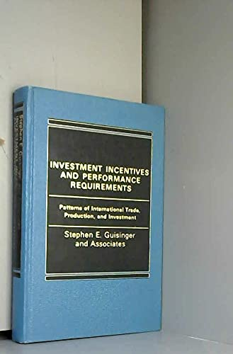 9780030024436: Investment Incentives and Performance Requirements: Patterns of International Trade, Production, and Investment