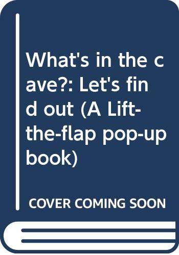 9780030025549: What's in the cave?: Let's find out (A Lift-the-flap pop-up book)