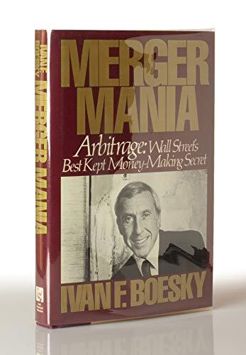 MERGER MANIA: IVAN F BOESKY