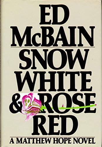 SNOW WHITE AND ROSE RED: A Matthew Hope Novel