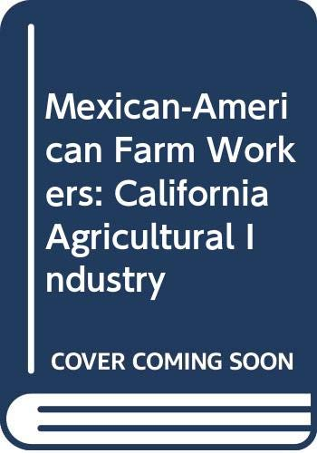 Mexican and Mexican-American Farm Workers: The California: Gonzales, Juan L.