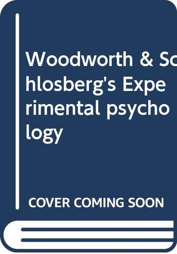 Woodworth & Schlosberg's Experimental Psychology. Volume I: Woodworth, Robert Sessions;