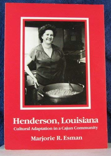 9780030028489: Henderson, Louisiana: Cultural Adaptation in a Cajun Community (Case Studies in Cultural Anthropology)