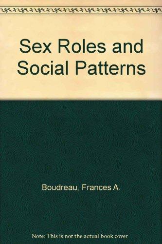 Sex Roles and Social Patterns: Boudreau, Frances A.; etc.