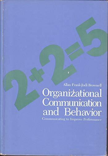 Organizational Communication and Behavior: Communicating to Improve: Frank, Allan D.;