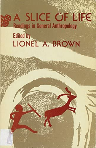 A slice of life: readings in general: Lionel A Brown