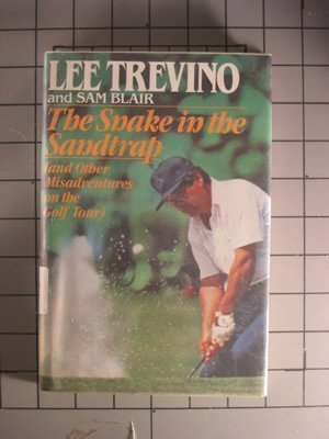 The Snake in the Sandtrap: Lee Trevino, Sam