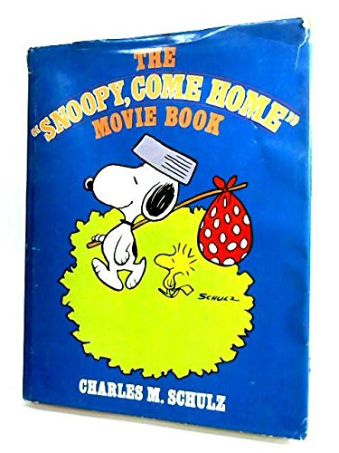 """The """"Snoopy, Come Home"""" Movie Book: Schulz, Charles M."""
