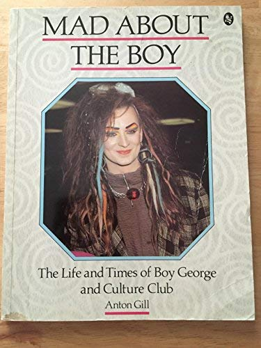 9780030030031: Mad About the Boy: The Life and Times of Boy George and Culture Club