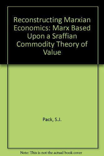 9780030030925: Reconstructing Marxian Economics: Marx Based Upon a Sraffian Commodity Theory of Value