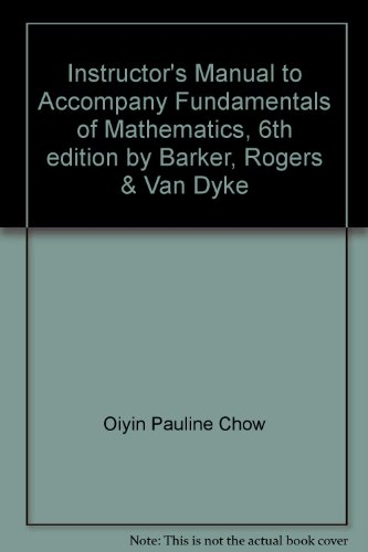 9780030031571: Instructor's Manual to Accompany Fundamentals of Mathematics, 6th edition by Barker, Rogers & Van Dyke
