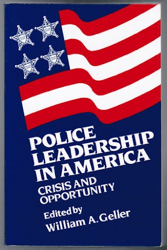9780030032875: Police Leadership in America: Crisis and Opportunity