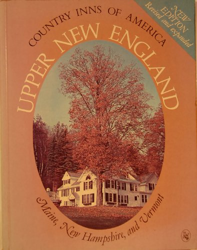9780030033223: Upper New England: A Guide to the Inns of Maine, New Hampshire, and Vermont (Country Inns of America Series)