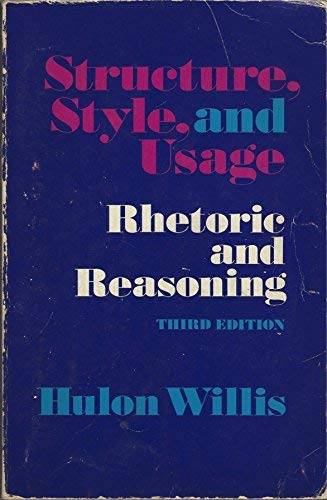 Structure, style, and usage: Rhetoric and reasoning: Hulon Willis